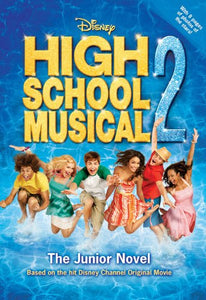 High School Musical 2: The Junior Novel (Junior Novelization)