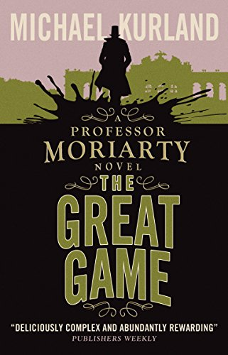 The Great Game: A Professor Moriarty Novel