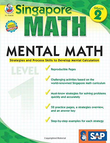 Mental Math, Grade 2: Strategies And Process Skills To Develop Mental Calculation (Singapore Math)