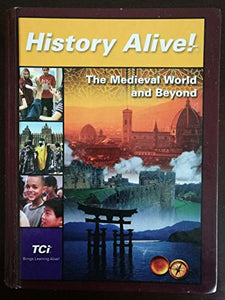 The Medieval World And Beyond, Student Edition (History Alive!)
