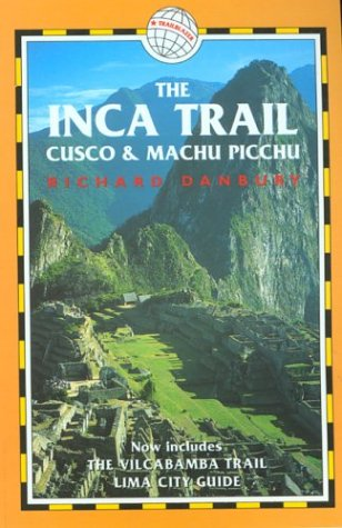 The Inca Trail, Cusco & Machu Picchu, 2Nd: Includes The Vilcabamba Trail And Lima City Guide