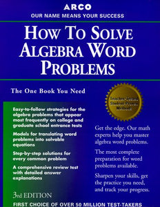How To Solve Algebra Word Problems (Study Aids/On-The-Job Reference)
