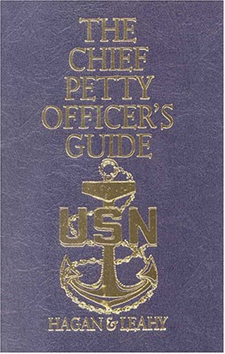 The Chief Petty Officer'S Guide (Blue And Gold Professional Series)