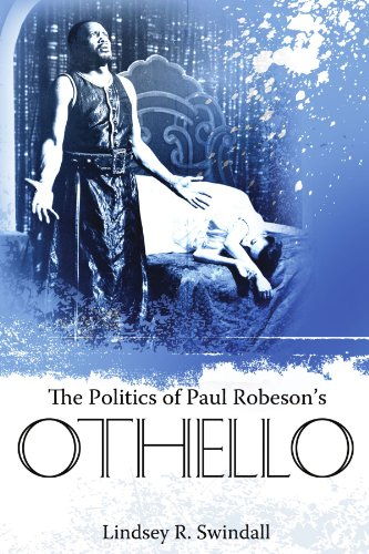 The Politics Of Paul Robeson'S Othello (Margaret Walker Alexander Series In African American Studies)