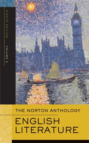 The Norton Anthology Of English Literature, Vol. 2: The Romantic Period Through The Twentieth Century (8Th Edition)