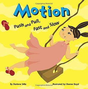 Motion: Push And Pull, Fast And Slow (Amazing Science)