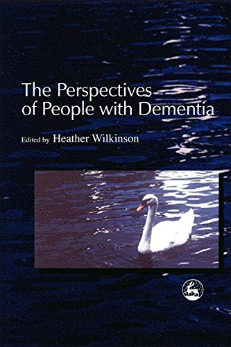 The Perspectives Of People With Dementia: Research Methods And Motivations