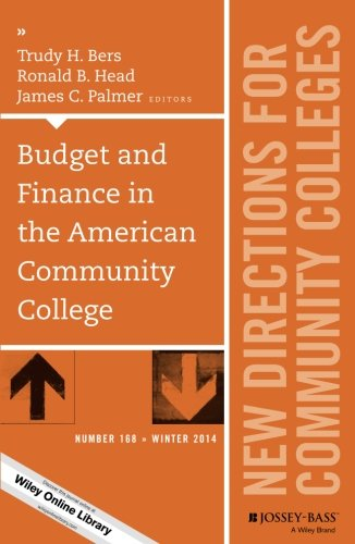 Budget And Finance In The American Community College: New Directions For Community Colleges, Number 168 (J-B Cc Single Issue Community Colleges)