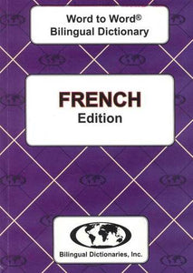 English-French & French-English Word-To-Word Dictionary: Suitable For Exams (English And French Edition)