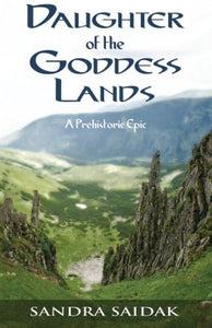 Daughter Of The Goddess Lands: A Prehistoric Epic (Kalie'S Journey, Book 1)