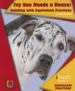 Ivy Sue Needs A House: Building With Equivalent Fractions (Imath Readers, Level B)