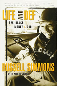 Life And Def: Sex, Drugs, Money, + God