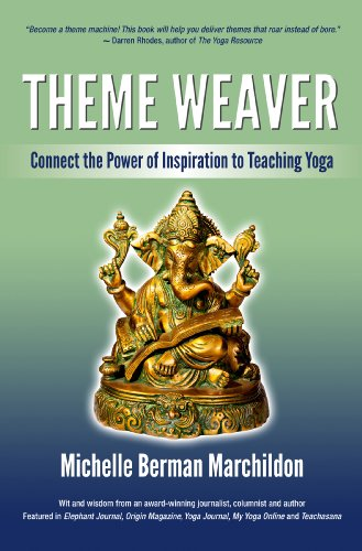 Theme Weaver: Connect The Power Of Inspiration To Teaching Yoga