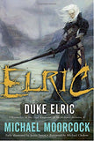 Duke Elric (Chronicles Of The Last Emperor Of Melnibon, Vol. 4)
