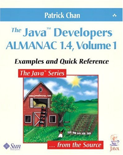 The Java Developers Almanac 1.4, Volume 1: Examples And Quick Reference (4Th Edition)