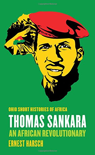Thomas Sankara: An African Revolutionary (Ohio Short Histories Of Africa)