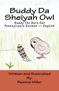 Buddy Da Sheiyah Owl: Buddy The Barn Owl Pennsylvania German  English