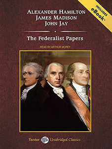 The Federalist Papers (Tantor Unabridged Classics)