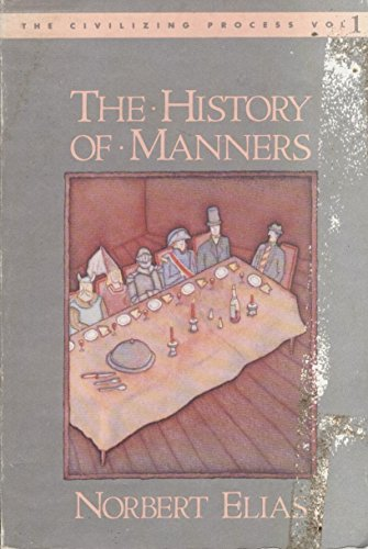 The History Of Manners (The Civilizing Process, Vol. 1)