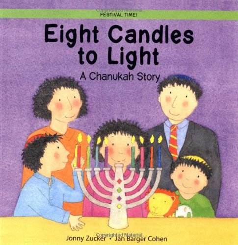Eight Candles To Light: A Chanukah Story (Festival Time)