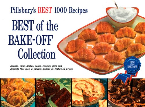 Best Of The Bake-Off Collection: Pillsbury'S Best 1000 Recipes
