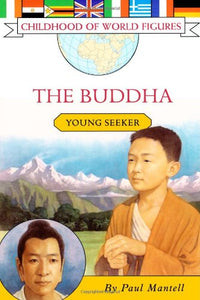 The Buddha: Young Seeker (Childhood Of World Figures)