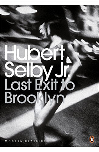 Last Exit To Brooklyn. Hubert Selby, Jr (Penguin Modern Classics)
