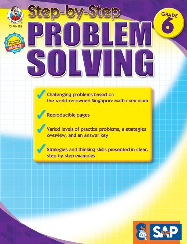 Step-By-Step Problem Solving, Grade 6 (Singapore Math)
