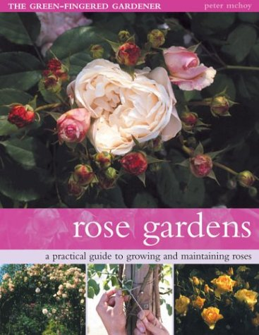 Rose Gardens: The Green-Fingered Gardener Series