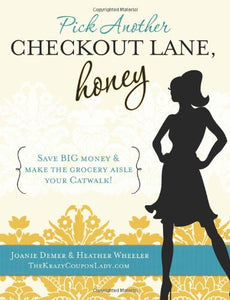 Pick Another Checkout Lane, Honey: Save Big Money & Make The Grocery Aisle Your Catwalk!