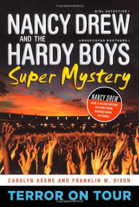 Terror On Tour (Nancy Drew: Girl Detective And Hardy Boys: Undercover Brothers Super Mystery #1)
