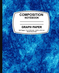 Graph Paper Notebook: Blue Marble,Graph Paper Notebook, 7.5 X 9.25, 160 Pages For For School / Teacher / Office / Student Composition Book