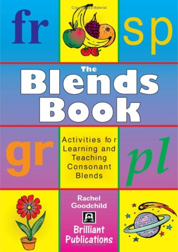 The Blends Book: Activities For Learning And Teaching Consonant Blends