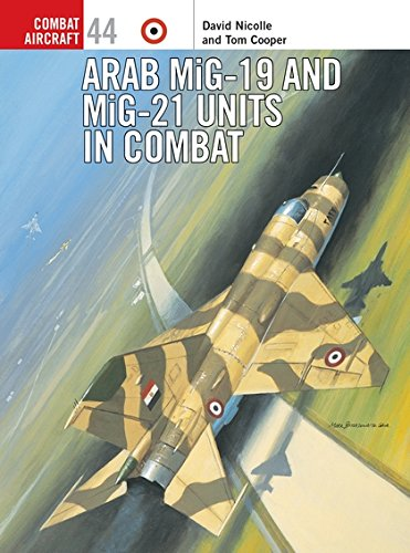 Arab Mig-19 & Mig-21 Units In Combat (Combat Aircraft)