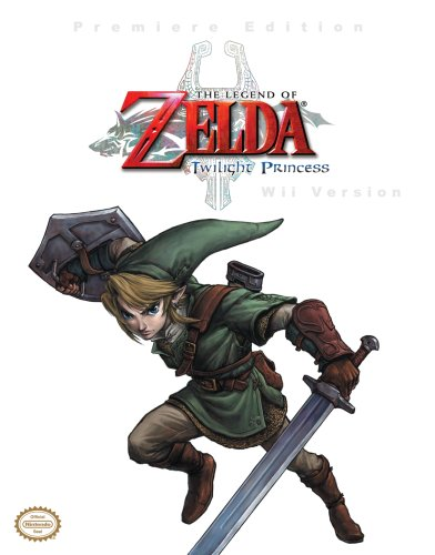 The Legend Of Zelda: Twilight Princess, Wii Version (Prima Authorized Game Guide)