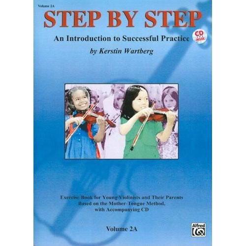 Step By Step 2A -- An Introduction To Successful Practice For Violin: Book & Cd