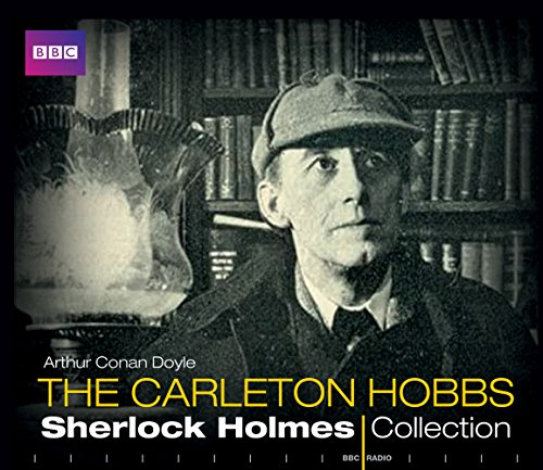 The Carleton Hobbs Sherlock Holmes Collection (12 Classic Bbc Radio Full Cast Dramas)