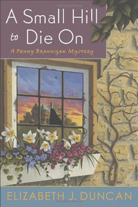 A Small Hill To Die On: A Penny Brannigan Mystery
