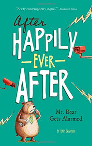 Mr. Bear Gets Alarmed (After Happily Ever After)