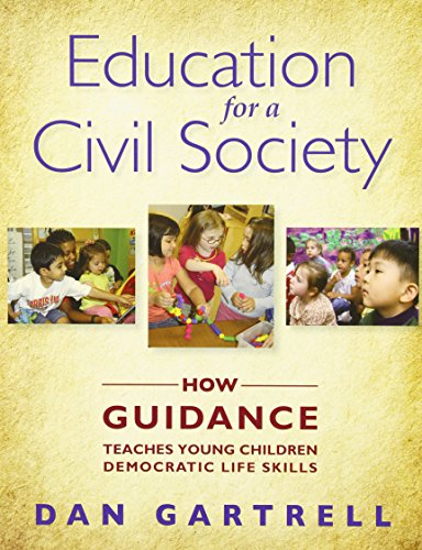 Education For A Civil Society : How Guidance Teaches Young Children Democratic Life Skills