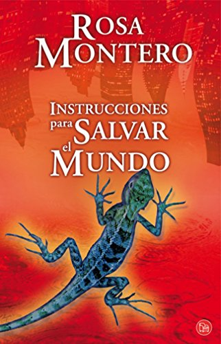 Instrucciones Para Salvar El Mundo/ Instructions On How To Save The World (Spanish Edition)