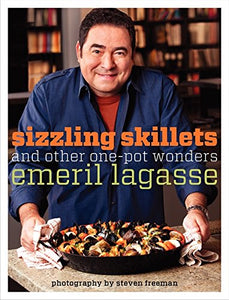 Sizzling Skillets And Other One-Pot Wonders (Emeril'S)