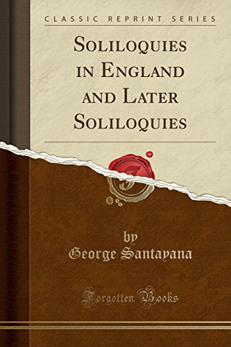 Soliloquies In England And Later Soliloquies (Classic Reprint)