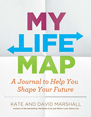 My Life Map: A Journal To Help You Shape Your Future