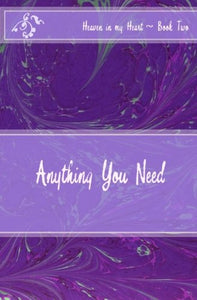 Anything You Need (Heaven In My Heart (Pre/Early Teen Series)) (Volume 2)