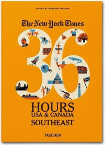 The New York Times: 36 Hours Usa & Canada, Southeast