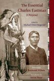 The Essential Charles Eastman (Ohiyesa): Light On The Indian World (Sacred Worlds)