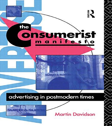 The Consumerist Manifesto: Advertising In Postmodern Times (Comedia)