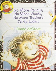No More Pencils, No More Books, No More Teacher'S Dirty Looks! (1 Paperback/1 Cd) (Gilbert And Friends)