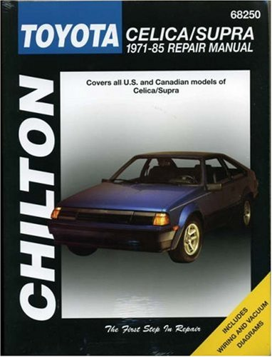 Toyota Celica / Supra, 1971-85 (Chilton'S Total Car Care Repair Manuals: 68250)